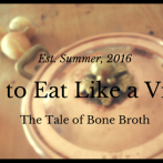 How to Eat Like a Viking: The Tale of Bone Broth by Gina Conkle